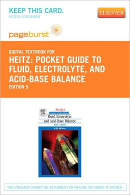 Pocket Guide to Fluid, Electrolyte, and Acid-Base Balance - Pageburst Digital Book (Retail Access Card)