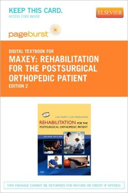 Rehabilitation for the Postsurgical Orthopedic Patient - Pageburst Digital Book (Retail Access Card)