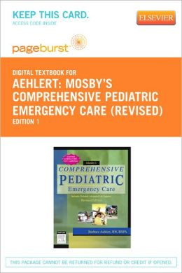 Mosby's Comprehensive Pediatric Emergency Care - Revised Reprint - Pageburst Digital Book (Retail Access Card)