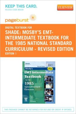 Mosby's EMT-Intermediate Textbook for the 1985 National Standard Curriculum - Revised Edition - Pageburst Digital Book (Retail Access Card): With 2005 ECC Guidelines