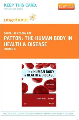 The Human Body in Health & Disease - Pageburst Digital Book (Retail Access Card)