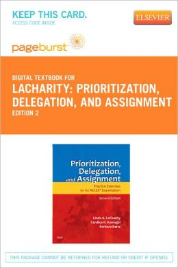 Prioritization, Delegation, and Assignment - Pageburst Digital Book (Retail Access Card): Practice Excercises for the NCLEX Exam