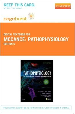 Pathophysiology - Pageburst Digital Book (Retail Access Card): The Biologic Basis for Disease in Adults and Children