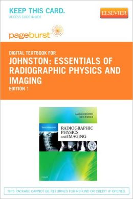 Essentials of Radiographic Physics and Imaging - Pageburst Digital Book (Retail Access Card)