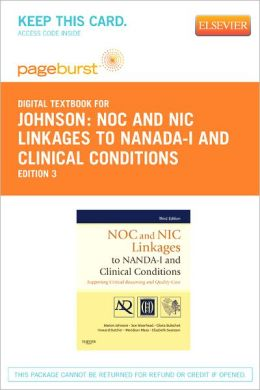 NOC and NIC Linkages to NANADA-I and Clinical Conditions - Pageburst Digital Book (Retail Access Card):