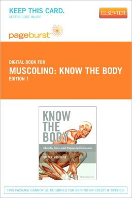 Know the Body: Muscle, Bone, and Palpation Essentials - Pageburst Digital Book