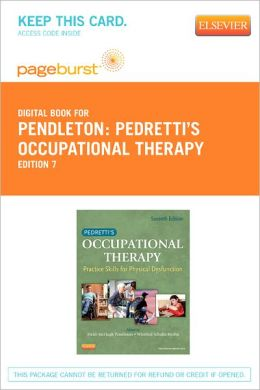 Pedretti's Occupational Therapy - Pageburst Digtial Book (Retail Access Card): Practice Skills for Physical Dysfunction