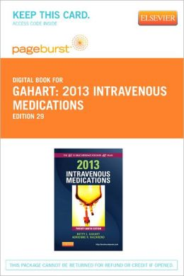 2013 Intravenous Medications: A Handbook for Nurses and Health Professionals