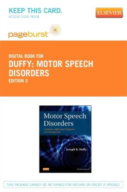 Motor Speech Disorders - Pageburst E-Book on VitalSource (Retail Access Card): Substrates, Differential Diagnosis, and Management