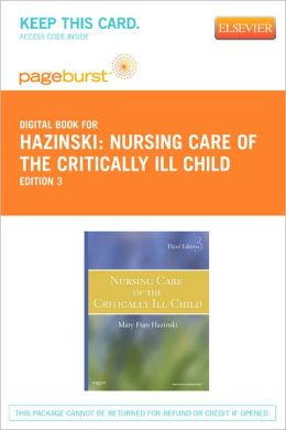 Nursing Care of the Critically Ill Child - Pageburst E-Book on VitalSource (Retail Access Card)