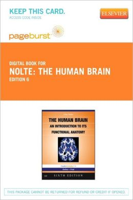 The Human Brain - Pageburst E-Book on VitalSource (Retail Access Card): An Introduction to its Functional Anatomy