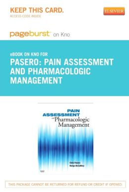 Pain Assessment and Pharmacologic Management - Pageburst E-Book on Kno (Retail Access Card)