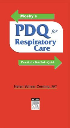 Mosby's PDQ for Respiratory Care - Revised Reprint