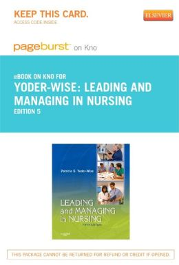 Leading and Managing in Nursing - Pageburst E-Book on Kno (Retail Access Card)