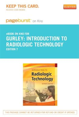 Introduction to Radiologic Technology - Pageburst E-Book on Kno (Retail Access Card)
