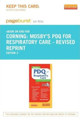 Mosby's PDQ for Respiratory Care - Revised Reprint - Pageburst E-Book on Kno (Retail Access Card)