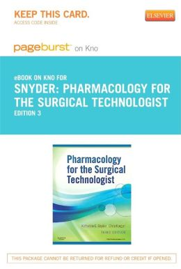 Pharmacology for the Surgical Technologist - Pageburst E-Book on Kno (Retail Access Card)