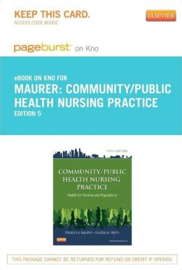 Community/Public Health Nursing Practice - Pageburst E-Book on Kno (Retail Access Card): Health for Families and Populations