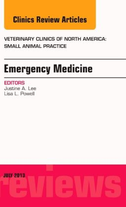 Emergency Medicine, An Issue of Veterinary Clinics: Small Animal Practice