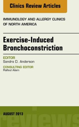 Exercise-Induced Bronchoconstriction, An Issue of Immunology and Allergy Clinics,