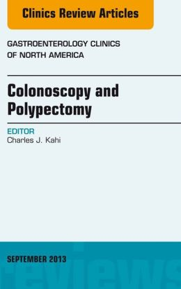 Colonoscopy and Polypectomy, An Issue of Gastroenterology Clinics,