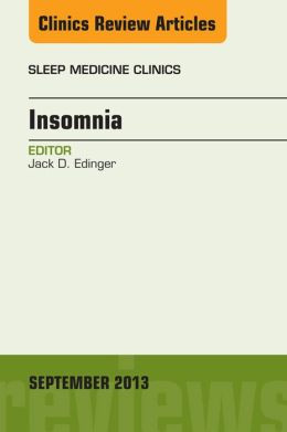 Insomnia, An Issue of Sleep Medicine Clinics,