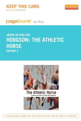 The Athletic Horse - Pageburst E-Book on Kno (Retail Access Card): Principles and Practice of Equine Sports Medicine