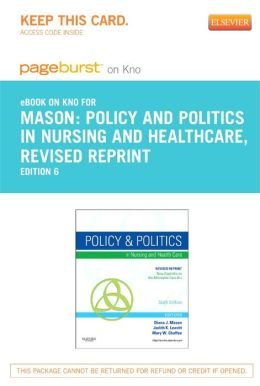Policy and Politics in Nursing and Healthcare - Revised Reprint - Pageburst E-Book on Kno (Retail Access Card)
