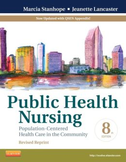 Public Health Nursing - Revised Reprint: Population-Centered Health Care in the Community