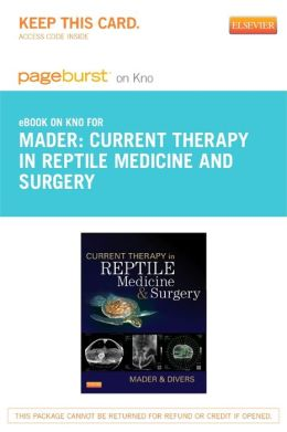 Current Therapy in Reptile Medicine and Surgery - Pageburst E-Book on Kno (Retail Access Card)