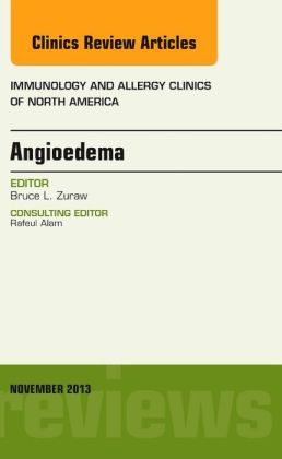 Angioedema, An Issue of Immunology and Allergy Clinics