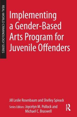 Implementing a Gender-Based Arts Program for Juvenile Offenders