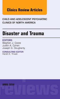 Disaster and Trauma, An Issue of Child and Adolescent Psychiatric Clincs of North America