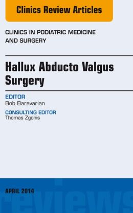 Hallux Abducto Valgus Surgery, An Issue of Clinics in Podiatric Medicine and Surgery,