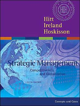 Strategic Management: Competitiveness and Globalization with InfoTrac