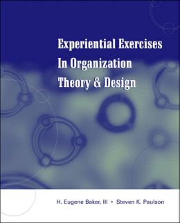 Experiential Exercises in Organization Theory and Design