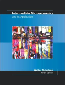 Intermediate Microeconomics and Its Application: With Economic Applications Card and InfoTrac