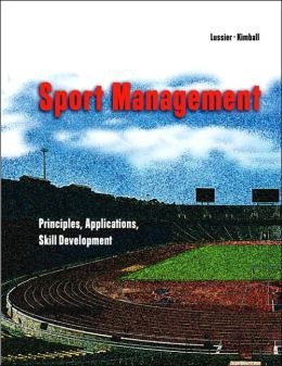 Sport Management: Principles, Applications, Skill Development
