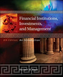 Financial Institutions, Investments, and Management: An Introduction