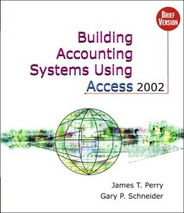 Building Accounting Systems Using Access 2002, Brief (with CD-ROM)