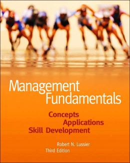 Management Fundamentals: Concepts, Applications, Skill Development (with InfoTrac)