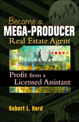 Becoming a Mega-Producer Real Estate Agent: Profiting from a Licensed Assistant