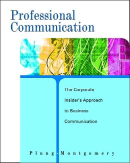 Professional Communication: The Corporate Insider's Approach to Business Communication