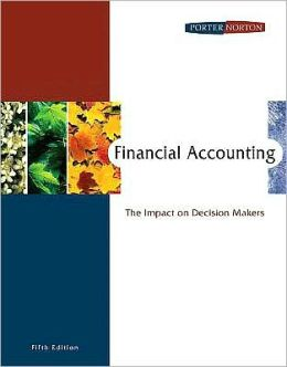 Financial Accounting: The Impact on Decision Makers (with Thomson Analytics)