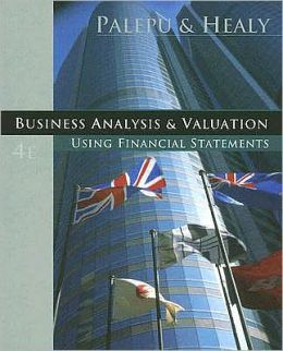 business analysis and valuation palepu answers Azerbaijan university school of business syllabus textbook: business analysis and valuation using financial statements, palepu, bernard, healy, 2009 each team will present its analysis to the class and answer questions.
