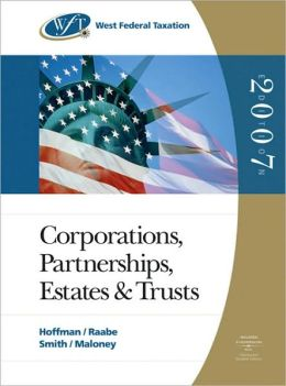 West Federal Taxation 2007: Corporations, Partnerships, Estates, and Trusts (Professional Version with RIA Checkpoint and Turbo Tax Business CD-ROM)