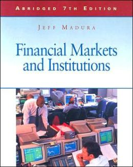 Financial Markets and Institutions: Abridged Edition