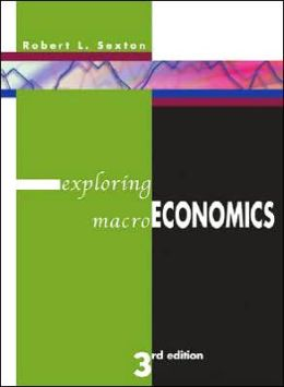 Exploring Macroeconomics (with Xtra! CD-ROM, InfoTrac , and Student Guide 2nd Printing)