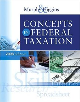 Concepts in Federal Taxation 2008 Edition