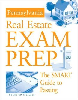 Pennsylvania Real Estate Exam Prep: The SMART Guide to Passing (with CD-ROM)